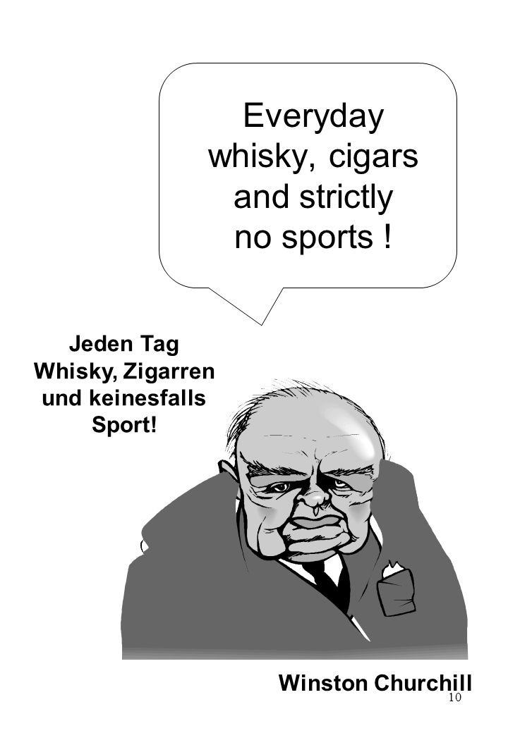 Everyday whisky, cigars and strictly no sports !