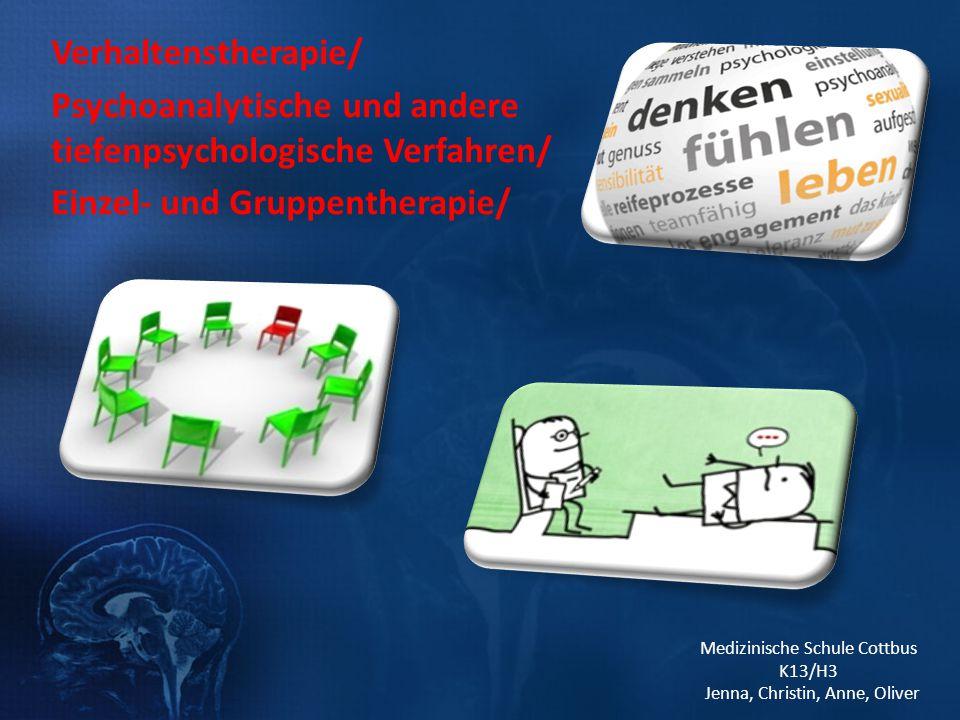 Verhaltenstherapie/ Psychoanalytische und andere tiefenpsychologische Verfahren/ Einzel- und Gruppentherapie/