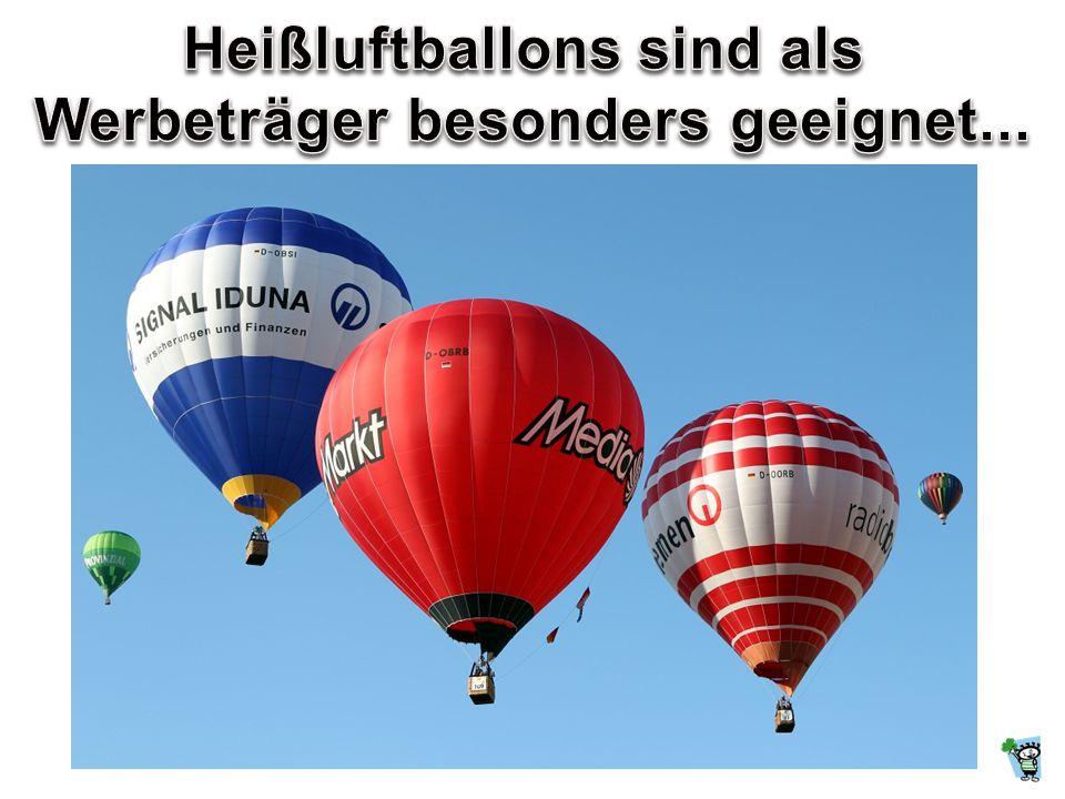 Heißluftballons sind als Werbeträger besonders geeignet...