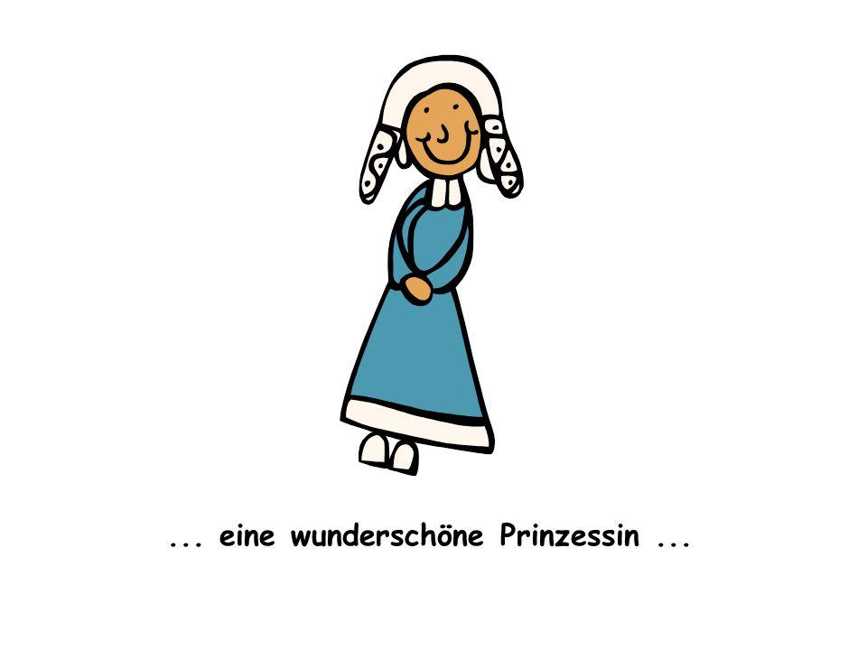 ... eine wunderschöne Prinzessin ...