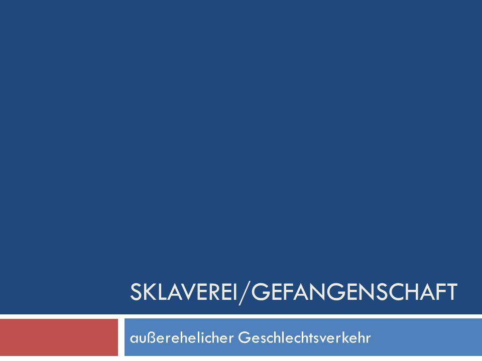 Sklaverei/Gefangenschaft