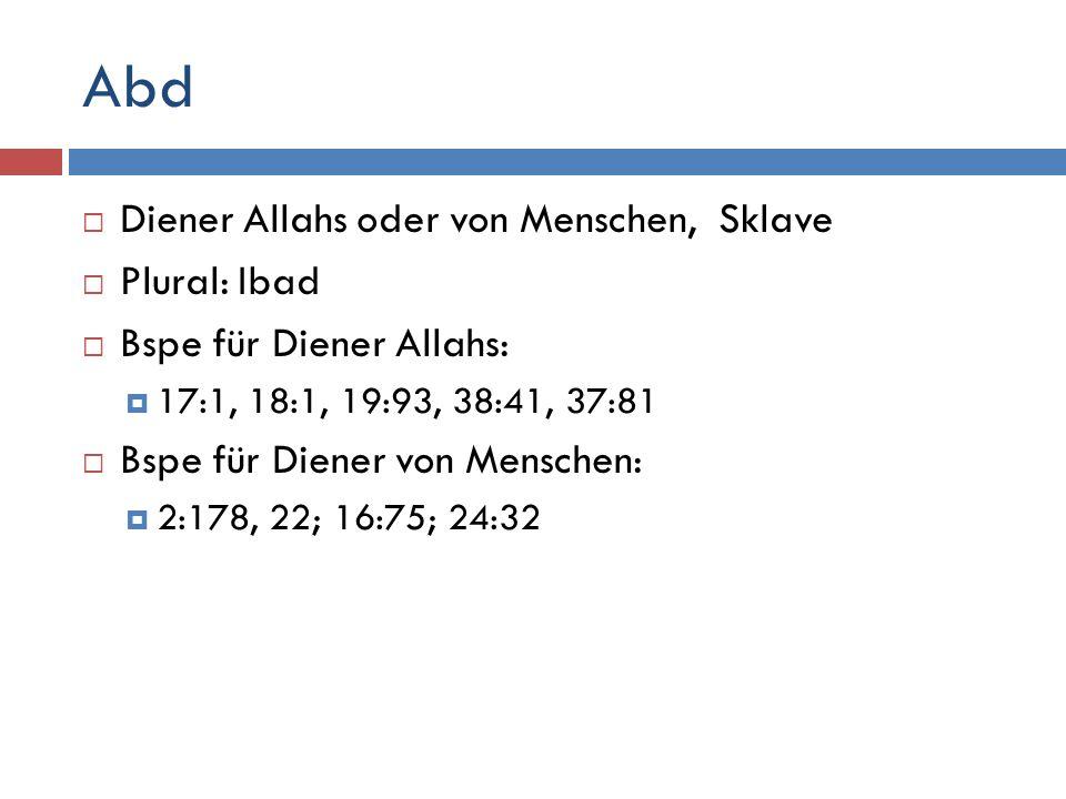 Abd Diener Allahs oder von Menschen, Sklave Plural: Ibad