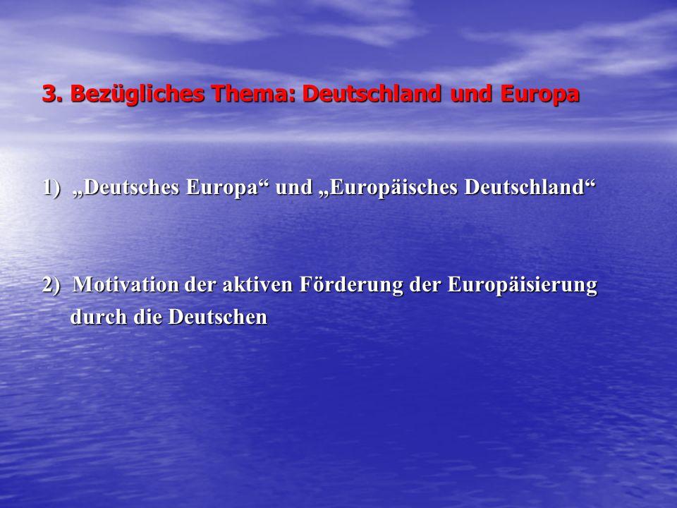 3. Bezügliches Thema: Deutschland und Europa