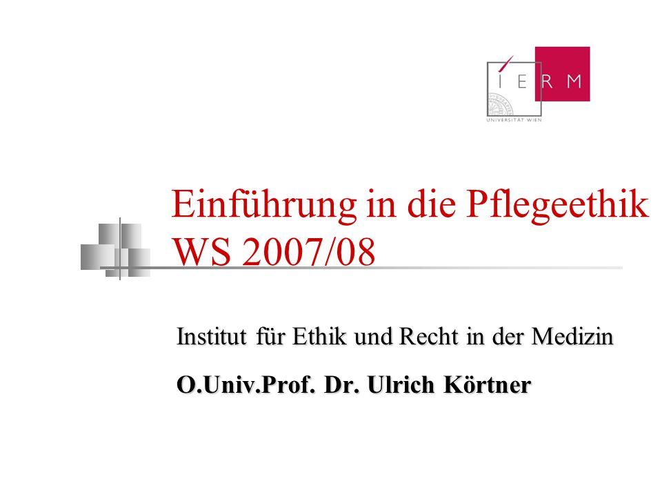 Einführung in die Pflegeethik WS 2007/08