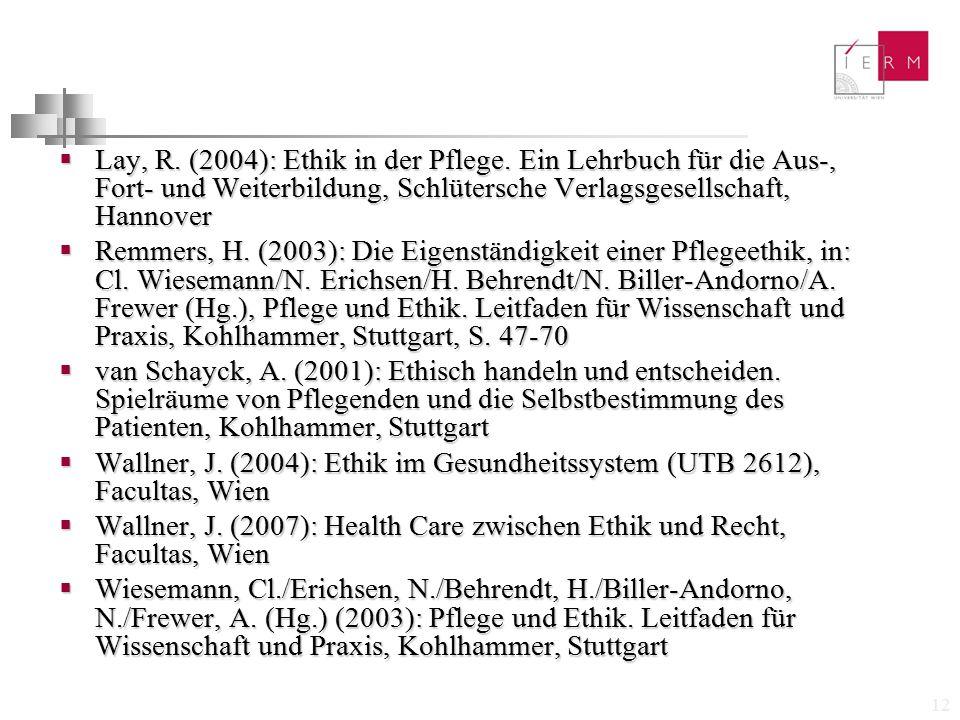 Lay, R. (2004): Ethik in der Pflege