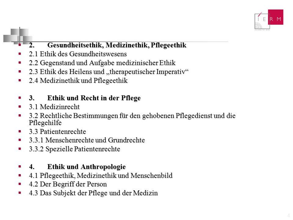 2. Gesundheitsethik, Medizinethik, Pflegeethik