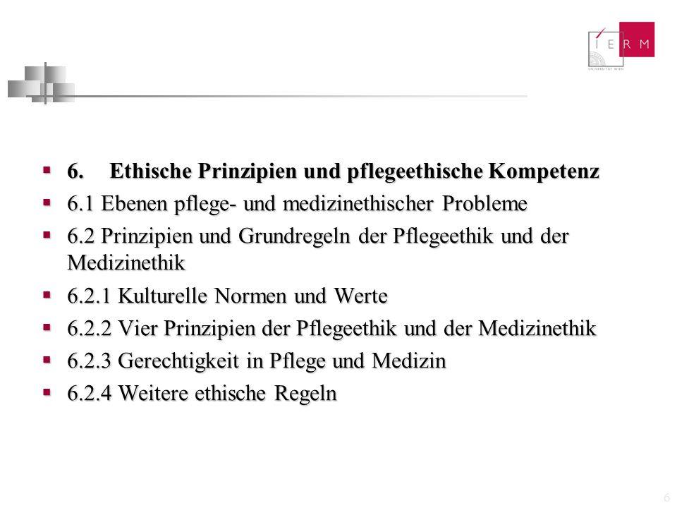6. Ethische Prinzipien und pflegeethische Kompetenz