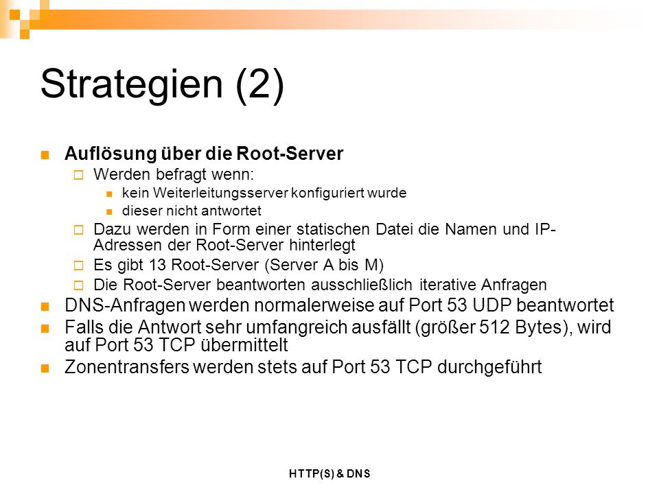 Strategien (2) Auflösung über die Root-Server