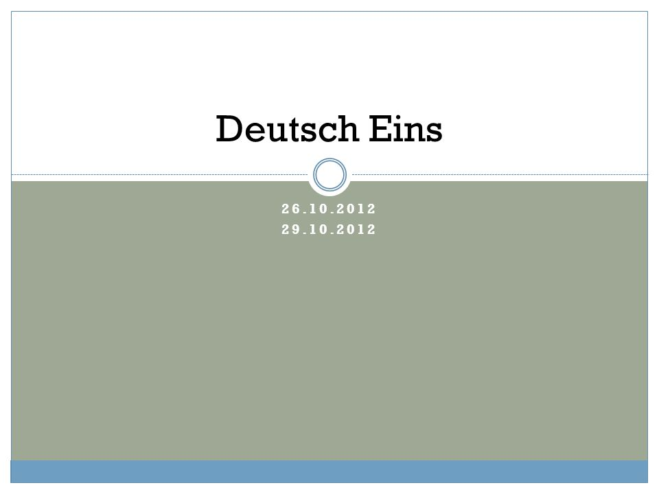 Deutsch Eins 26.10.2012 29.10.2012