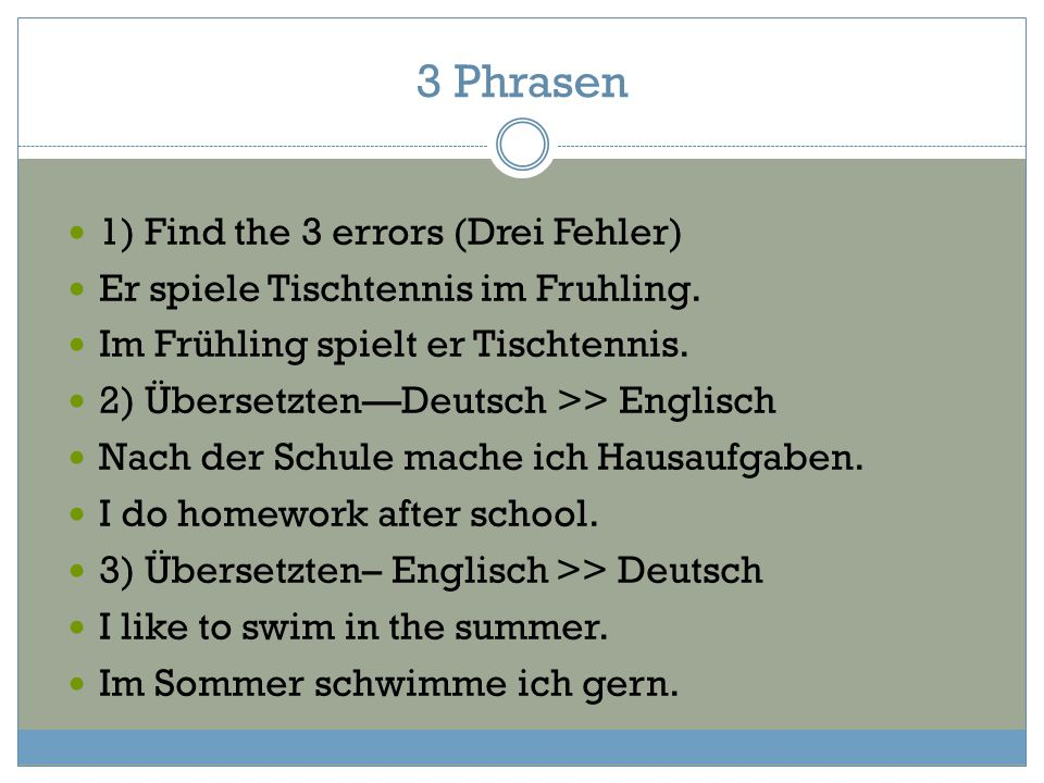 3 Phrasen 1) Find the 3 errors (Drei Fehler)