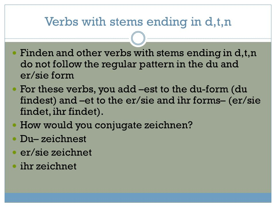 Verbs with stems ending in d,t,n