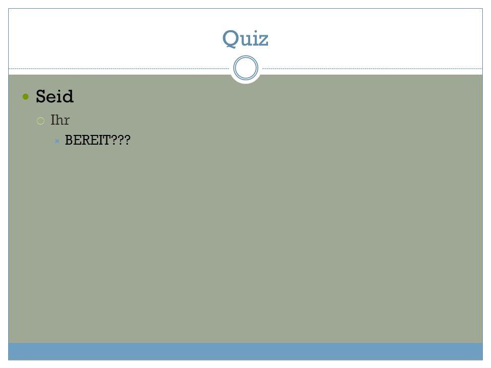 Quiz Seid Ihr BEREIT