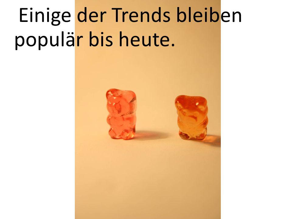 Einige der Trends bleiben populär bis heute.