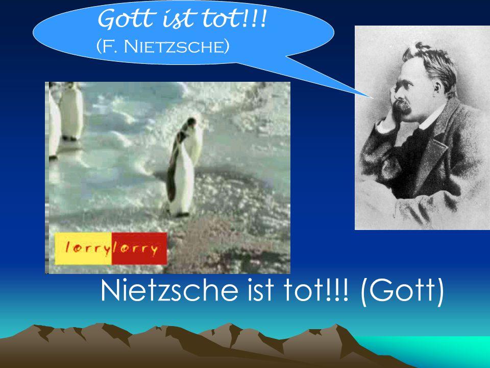 Nietzsche ist tot!!! (Gott)