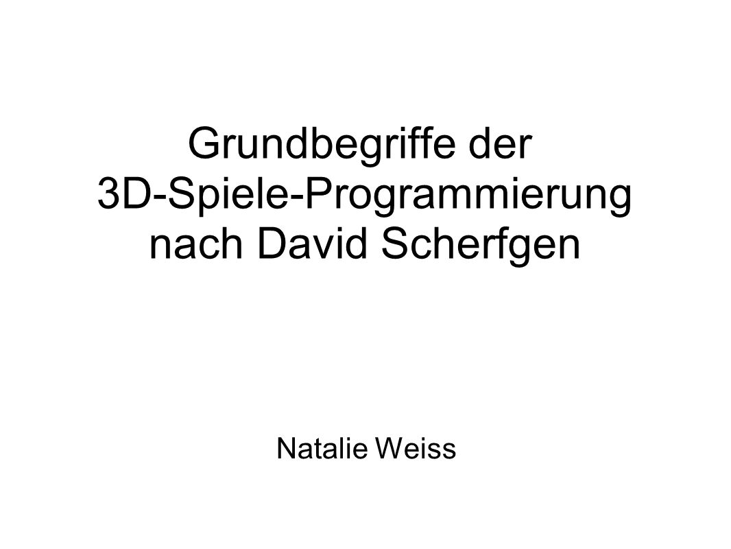 Grundbegriffe der 3D-Spiele-Programmierung nach David Scherfgen