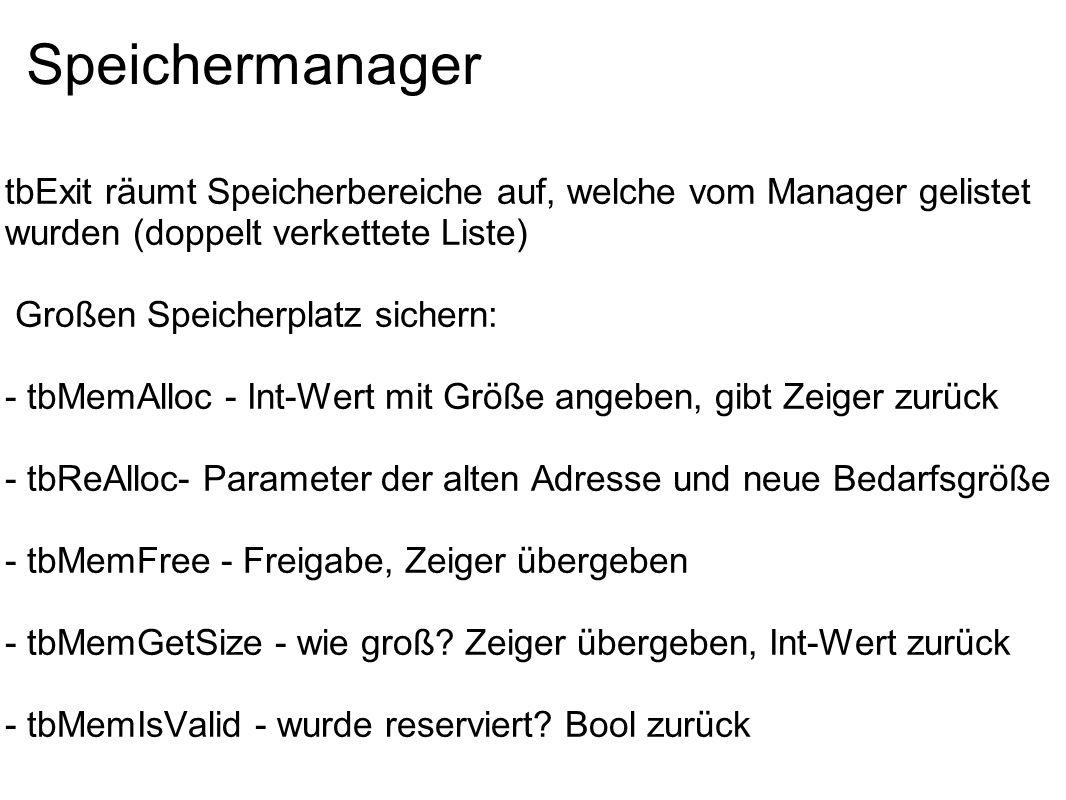 Speichermanager tbExit räumt Speicherbereiche auf, welche vom Manager gelistet wurden (doppelt verkettete Liste)