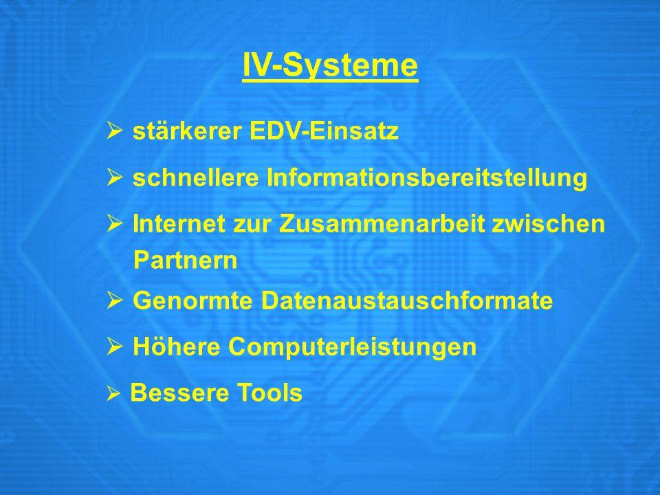 IV-Systeme  stärkerer EDV-Einsatz