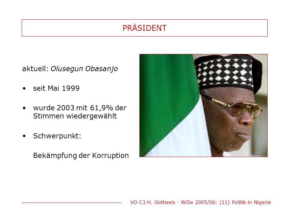 PRÄSIDENT aktuell: Olusegun Obasanjo seit Mai 1999