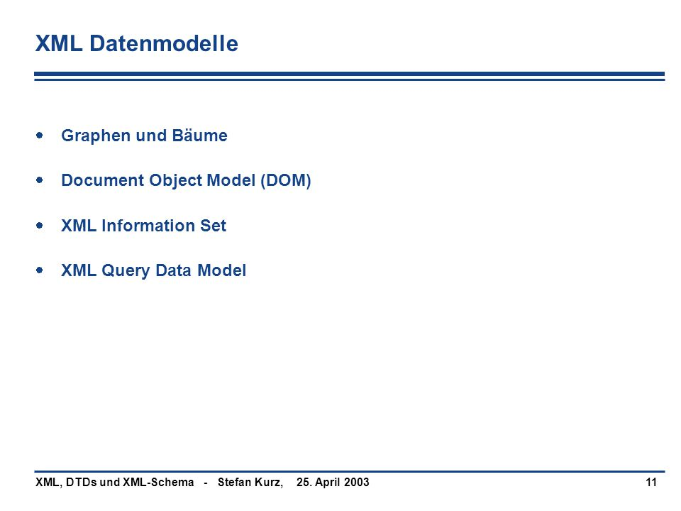 XML Datenmodelle Graphen und Bäume Document Object Model (DOM)