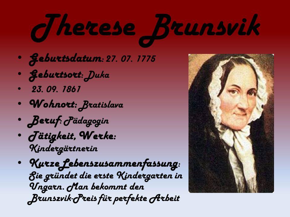 Therese Brunsvik Geburtsdatum: 27. 07. 1775 Geburtsort: Duka