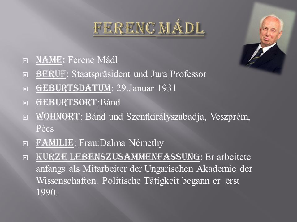 Ferenc Mádl Name: Ferenc Mádl