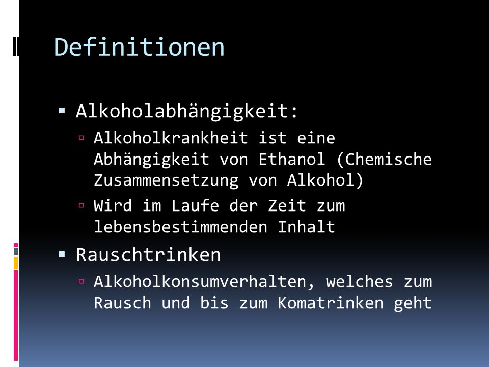 Definitionen Alkoholabhängigkeit: Rauschtrinken
