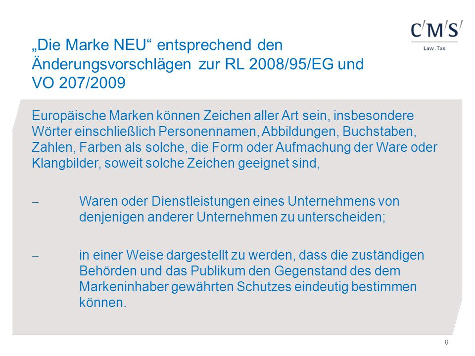 """""""Die Marke NEU entsprechend den Änderungsvorschlägen zur RL 2008/95/EG und VO 207/2009"""