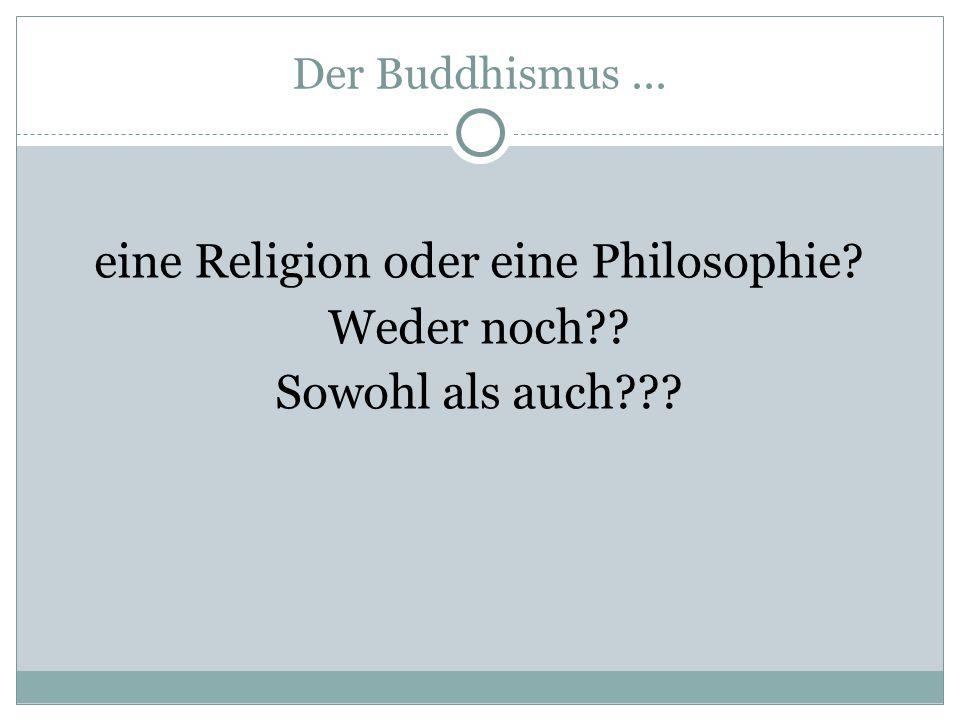 eine Religion oder eine Philosophie