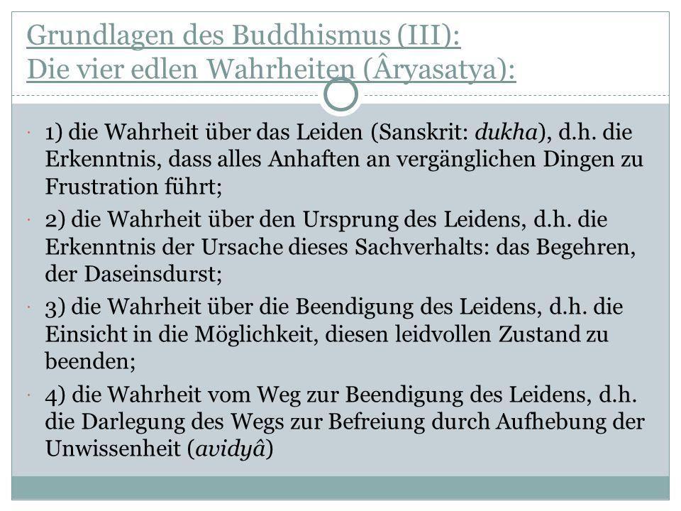 Grundlagen des Buddhismus (III): Die vier edlen Wahrheiten (Âryasatya):