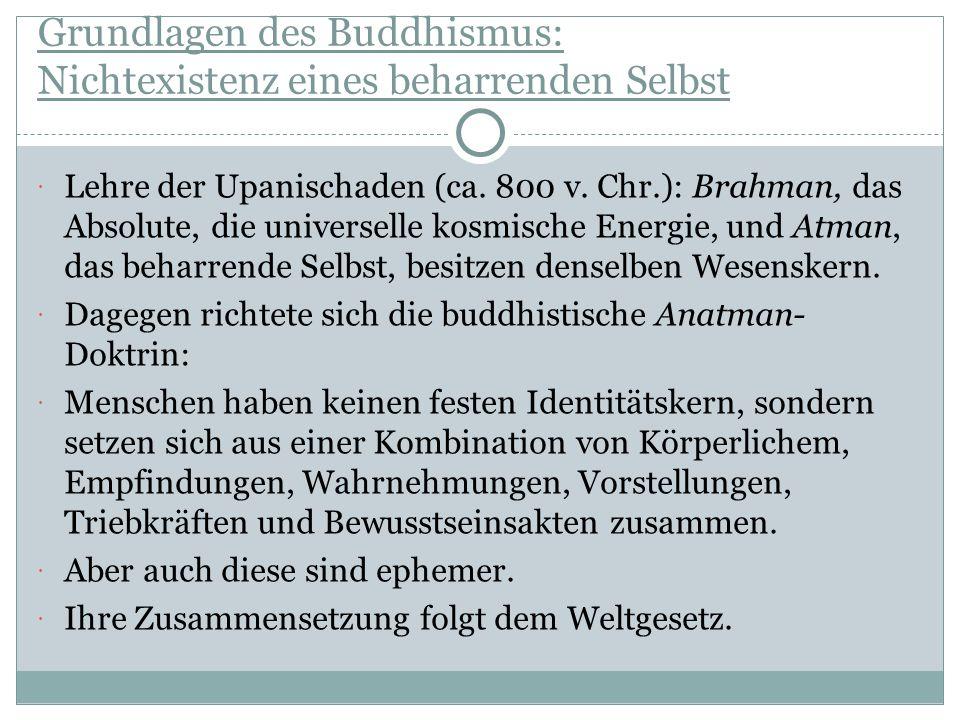 Grundlagen des Buddhismus: Nichtexistenz eines beharrenden Selbst