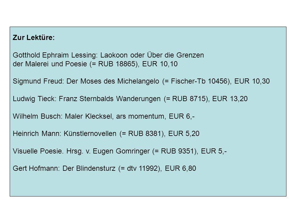 Zur Lektüre: Gotthold Ephraim Lessing: Laokoon oder Über die Grenzen. der Malerei und Poesie (= RUB 18865), EUR 10,10.