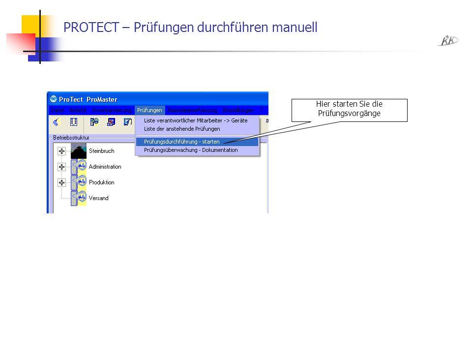 PROTECT – Prüfungen durchführen manuell