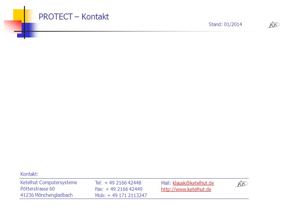 PROTECT – Kontakt Stand: 01/2014 Kontakt: Ketelhut Computersysteme