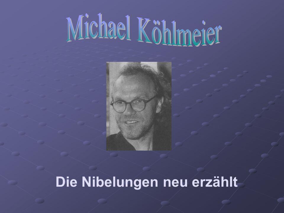 Michael Köhlmeier Die Nibelungen neu erzählt