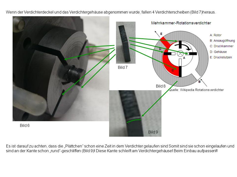 Wenn der Verdichterdeckel und das Verdichtergehäuse abgenommen wurde, fallen 4 Verdichterscheiben (Bild 7)heraus.