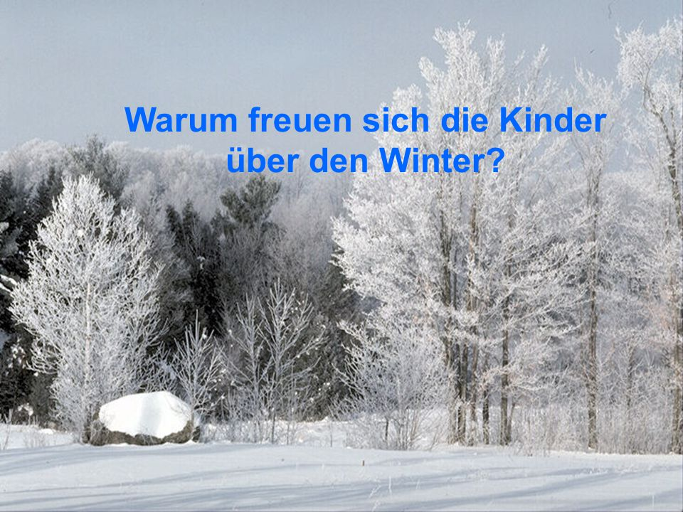 Warum freuen sich die Kinder über den Winter