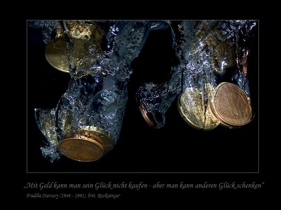 """""""Mit Geld kann man sein Glück nicht kaufen - aber man kann anderen Glück schenken"""