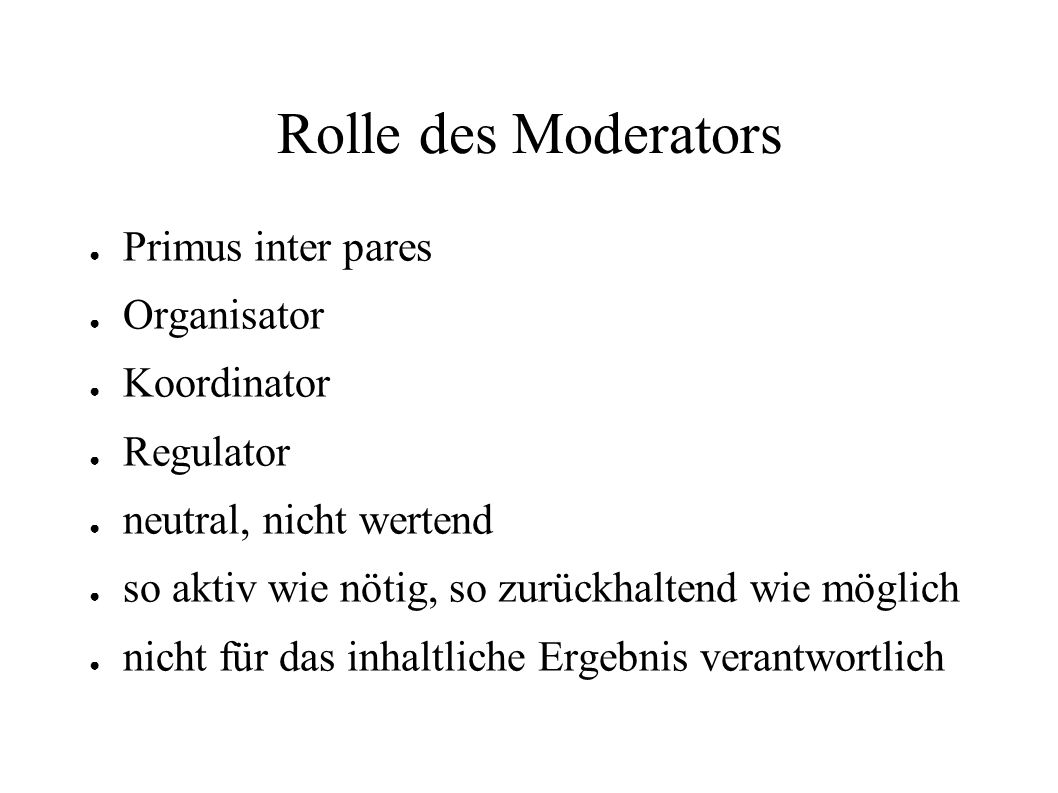 Rolle des Moderators Primus inter pares Organisator Koordinator