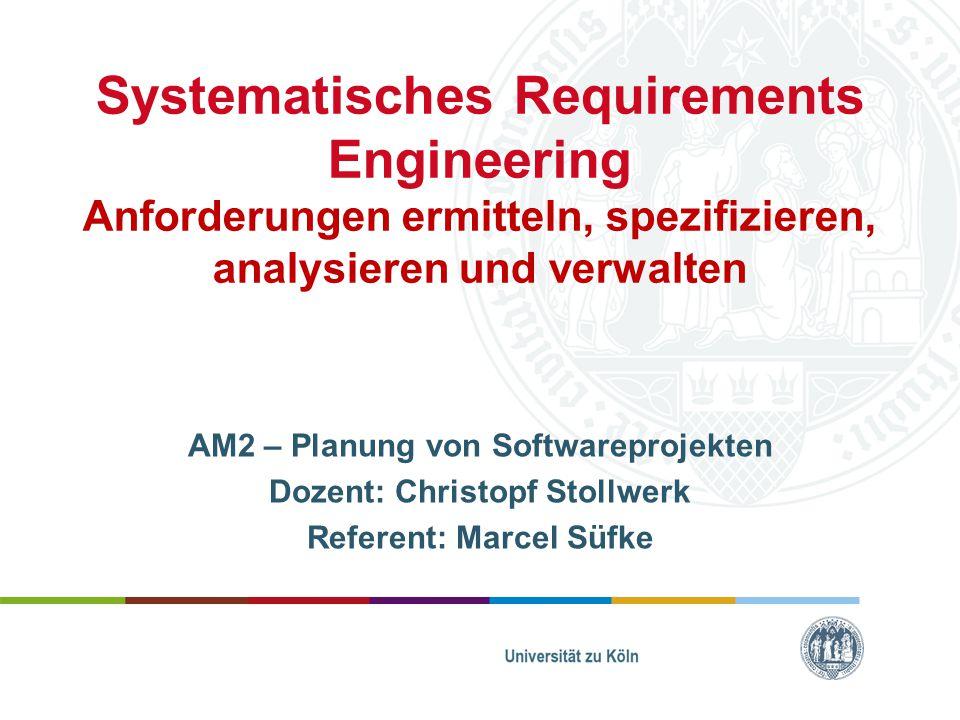 Systematisches Requirements Engineering Anforderungen ermitteln, spezifizieren, analysieren und verwalten