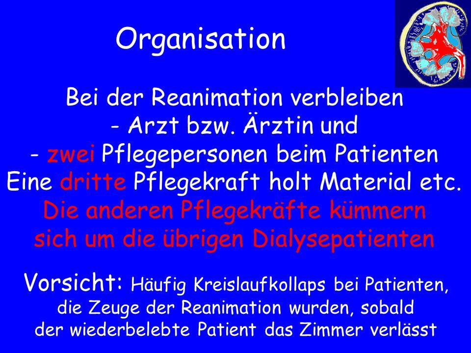 Organisation Bei der Reanimation verbleiben - Arzt bzw. Ärztin und