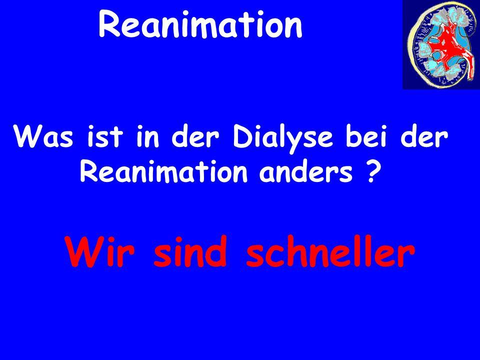 Was ist in der Dialyse bei der Reanimation anders