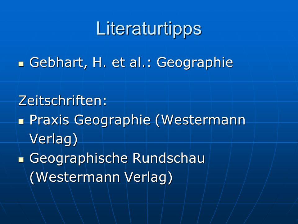Literaturtipps Gebhart, H. et al.: Geographie Zeitschriften: