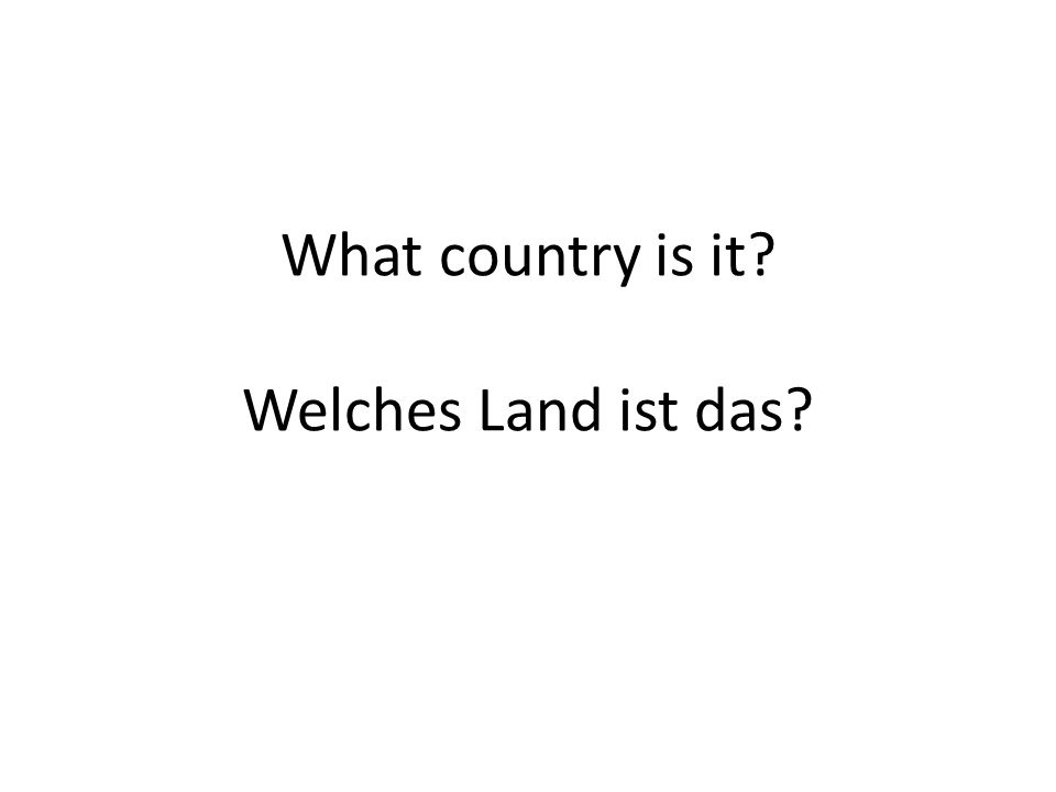 What country is it Welches Land ist das