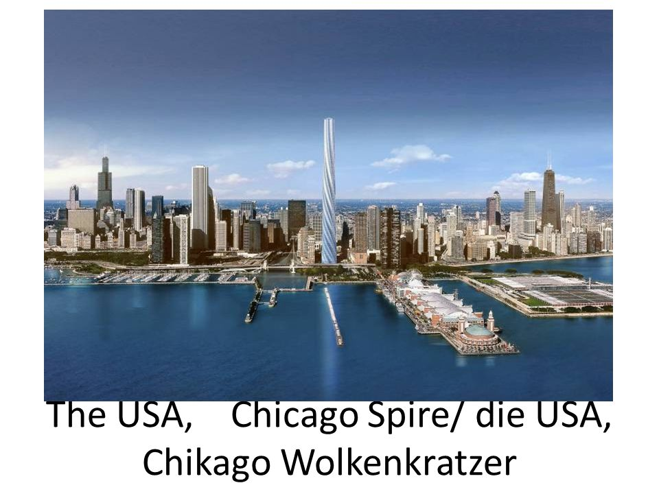 The USA, Chicago Spire/ die USA, Chikago Wolkenkratzer