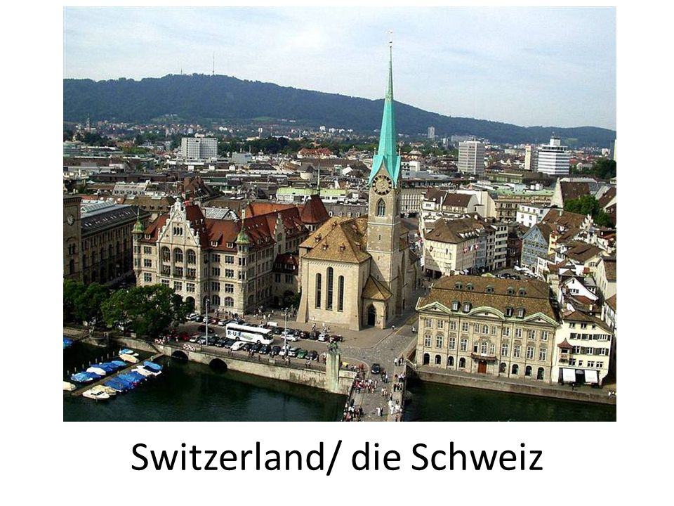 Switzerland/ die Schweiz
