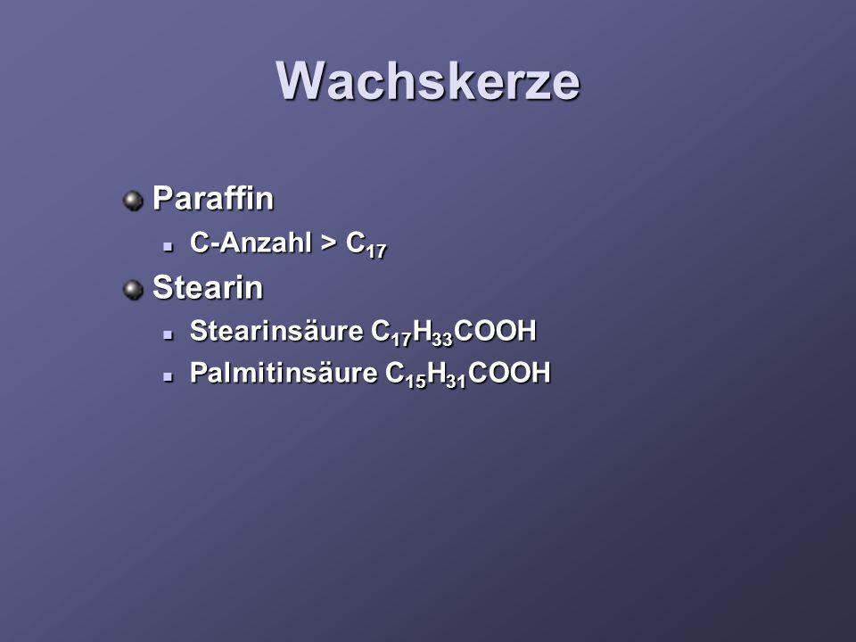Wachskerze Paraffin Stearin C-Anzahl > C17 Stearinsäure C17H33COOH