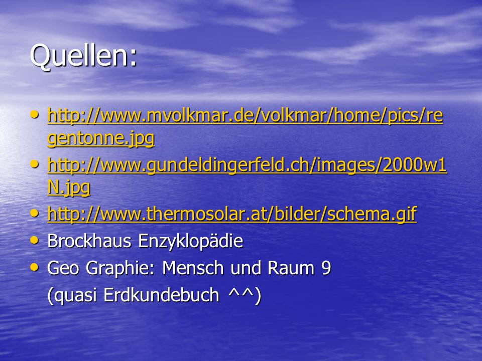 Quellen: http://www.mvolkmar.de/volkmar/home/pics/regentonne.jpg