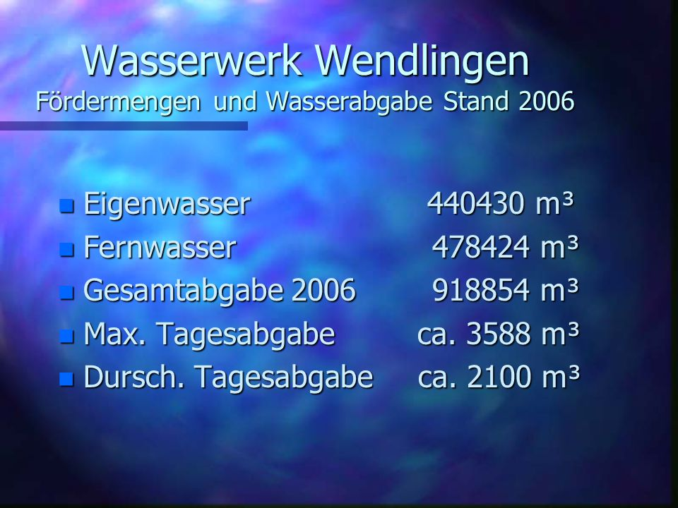 Wasserwerk Wendlingen Fördermengen und Wasserabgabe Stand 2006