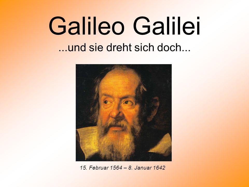 Galileo Galilei ...und sie dreht sich doch...