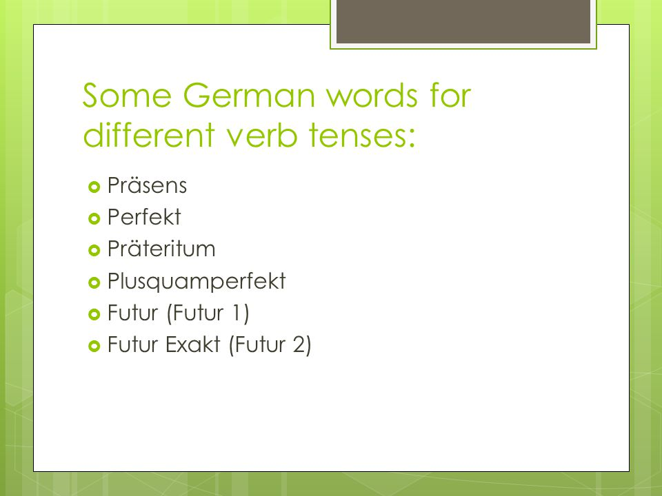 Some German words for different verb tenses: